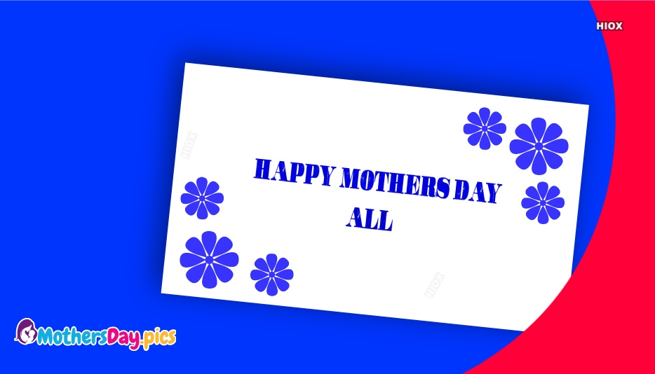 Happy Mothers Day All