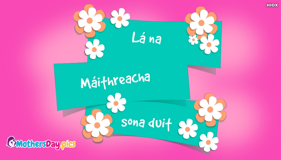 Happy Mothers Day in Irish  | Lá na Máithreacha sona duit - Mothers Day Pics in Different Languages