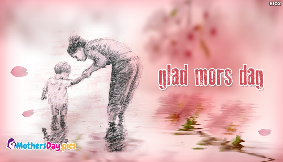 Happy Mothers Day in Swedish   glad mors dag - Mothers Day Pics in Different Languages