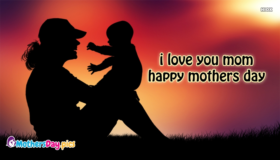 I Love You Mothers Day Quotes