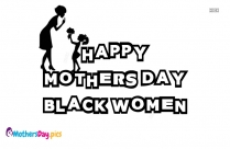 Happy Mothers Day Black Women