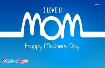 Happy Mothers Day I Love You Images