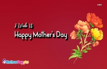 I Wish You Happy Mothers Day